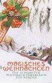 Magisches Weihnachten - Die schönsten Weihnachtsmärchen für Kinder (eBook, ePUB)