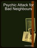 Psychic Attack for Bad Neighbours (eBook, ePUB)