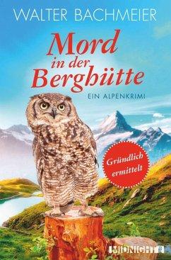 Mord in der Berghütte / Tina Gründlich Bd.5 (eBook, ePUB) - Bachmeier, Walter