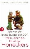 Ich war der letzte Bürger der DDR (eBook, ePUB)