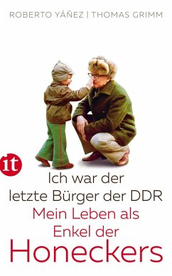 Ich war der letzte Bürger der DDR (eBook, ePUB) - Grimm, Thomas; Yañez, Roberto; Yáñez, Roberto