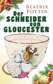 Der Schneider von Gloucester (eBook, ePUB)