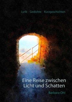 Eine Reise zwischen Licht und Schatten (eBook, ePUB)
