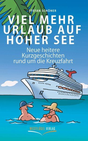 Viel mehr Urlaub auf hoher See (eBook, ePUB) - Schöner, Stefan