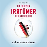 Die großen Irrtümer der Menschheit (Ungekürzt) (MP3-Download)