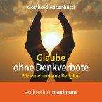Glaube ohne Denkverbote (Ungekürzt) (MP3-Download)