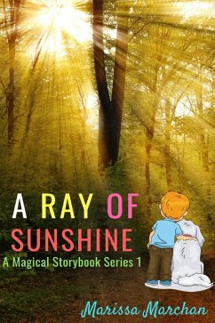 A Ray of Sunshine: A Magical Story Book 1 (eBoo...