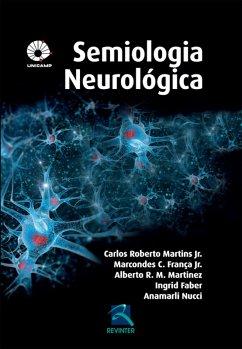 9788567661605 - Martins Jr., Carlos Roberto; França Jr., Marcondes C.; Nucci, Anamarli; Martinez, Alberto R. M.; Fab: Semiologia Neurológica Unicamp (eBook, ePUB) - Livro