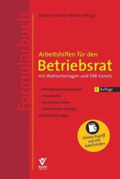 Arbeitshilfen für den Betriebsrat mit Wahlunterlagen und EBR-Gesetz (Formularbuch)