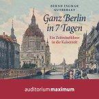 Ganz Berlin in 7 Tagen (Ungekürzt) (MP3-Download)