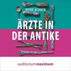Ärzte in der Antike (Ungekürzt) (MP3-Download) - Achner, Heike