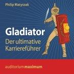 Gladiator - Der ultimative Karriereführer (Ungekürzt) (MP3-Download)