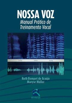 9788567661537 - Müller, Maryse; Araújo, Ruth Bompet: Nossa voz: manual prático de treinamento vocal (eBook, ePUB) - Livro