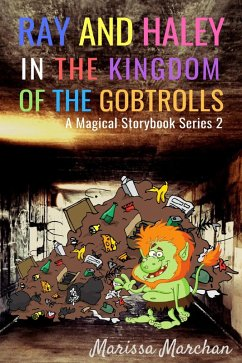 Ray and Haley In the Kingdom of the Gobtrolls: ...