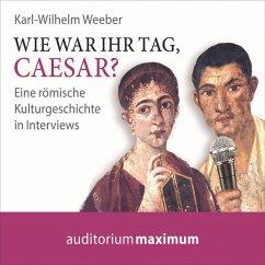 Wie war Ihr Tag, Caesar? (Ungekürzt) (MP3-Download) - Weeber, Karl Wilhelm