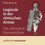 Legionär in der römischen Armee (Ungekürzt) (MP3-Download)