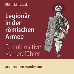 Legionär in der römischen Armee (Ungekürzt) (MP3-Download) - Matyszak, Philip