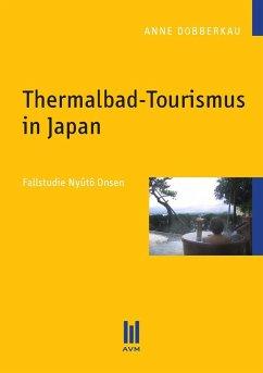 Thermalbad-Tourismus in Japan (eBook, PDF) - Dobberkau, Anne