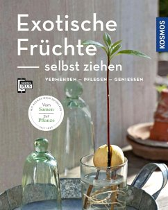 Exotische Früchte selbst ziehen (Mein Garten) - Lehari, Gabriele