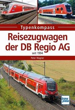 Reisezugwagen der DB Regio AG - Wagner, Peter