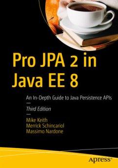 Pro JPA 2 in Java EE 8 - Keith, Mike; Schincariol, Merrick; Nardone, Massimo
