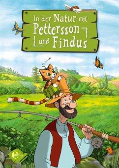 In der Natur mit Pettersson und Findus - Nordqvist, Sven; Korda, Steffi