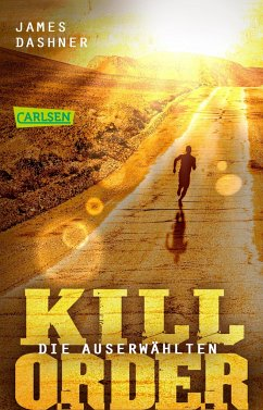 Kill Order / Die Auserwählten Bd.4 - Dashner, James