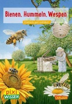 Bienen, Hummeln, Wespen / Pixi Wissen Bd.104 - Oftring, Bärbel