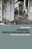 Ostukraine - Europas vergessener Krieg