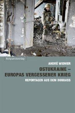 Ostukraine - Europas vergessener Krieg - Widmer, André