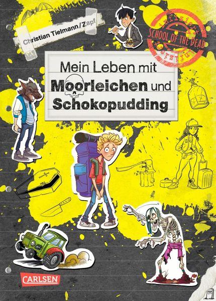 Mein Leben mit Moorleichen und Schokopudding / School of the dead Bd.4 - Tielmann, Christian