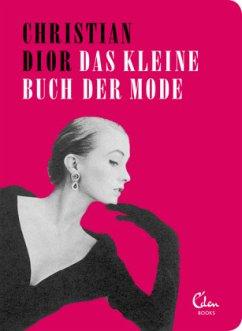 Das kleine Buch der Mode - Dior, Christian