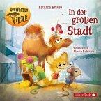 In der großen Stadt / Die Wüsten Tiere Bd.1 (2 Audio-CDs)