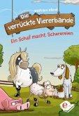 Ein Schaf macht Scherereien / Die verrückte Viererbande Bd.1