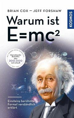 Warum ist E = mc²? - Cox, Brian; Forshaw, Jeff