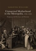 Unmarried Motherhood in the Metropolis, 1700-1850