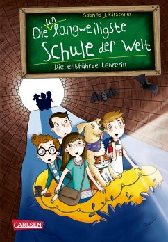 Die entführte Lehrerin / Die unlangweiligste Schule der Welt Bd.3 - Kirschner, Sabrina J.