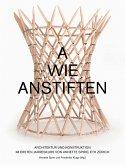Wie anfangen? Architektur und Konstruktion im Ersten Jahreskurs von Annette Spiro, ETH Zürich