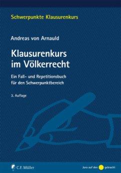 Klausurenkurs im Völkerrecht - Arnauld, Andreas von