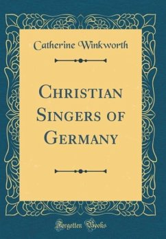 Christian Singers of Germany (Classic Reprint)