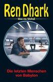 Ren Dhark - Weg ins Weltall 78: Die letzten Menschen von Babylon
