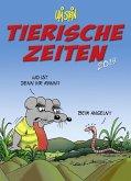 Uli Stein Tierische Zeiten 2019. Wandkalender