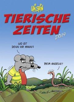 Uli Stein Tierische Zeiten 2019 - Stein, Uli