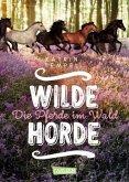 Die Pferde im Wald / Wilde Horde Bd.1