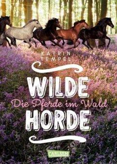 Die Pferde im Wald / Wilde Horde Bd.1 - Tempel, Katrin