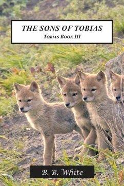 The Sons of Tobias: Tobias Book III