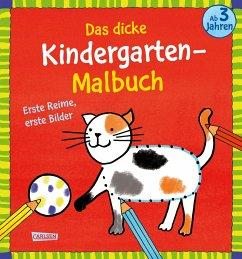Das dicke Kindergarten-Malbuch: Erste Reime, erste Bilder - Sörensen, Imke
