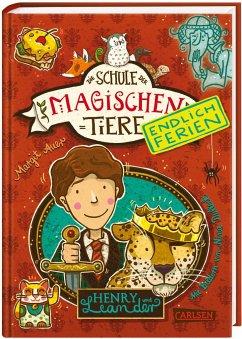 Henry und Leander / Die Schule der magischen Tiere - Endlich Ferien Bd.3 - Auer, Margit
