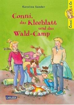 Conni, das Kleeblatt und das Wald-Camp / Conni & Co Bd.14 - Sander, Karoline