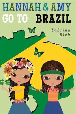 Hannah & Amy Go to Brazil - Rizk, Sabrina